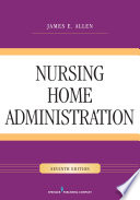 Nursing Home Administration  Seventh Edition