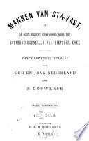 Mannen van sta-vast, of De Oost-Indische Compagnie onder den gouverneur-generaal Jan Pietersz. Koen