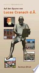Auf den Spuren von Lucas Cranach d.Ä.