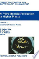 In Vitro Haploid Production In Higher Plants : continuous effort to grow more and...
