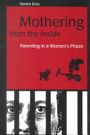 Mothering from the Inside Children From Behind Bars