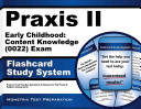 Praxis II Early Childhood  Content Knowledge  0022  Exam Flashcard Study System