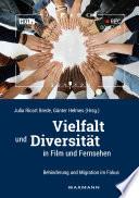 Vielfalt und Diversit  t in Film und Fernsehen