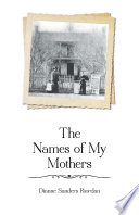 The Names of My Mothers