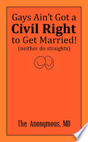 Gays Ain T Got A Civil Right To Get Married Neither Do Straights