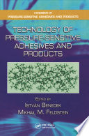Technology of Pressure Sensitive Adhesives and Products