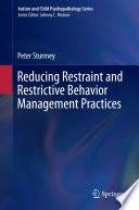 Reducing Restraint and Restrictive Behavior Management Practices
