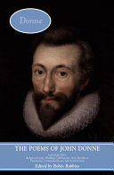 The Poems of John Donne  Religion poems  wedding celebrations  verse epistles to patronesses  commemorations and anniversaries