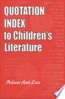 Quotation Index to Children s Literature