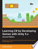 Learning C  by Developing Games with Unity 5 x