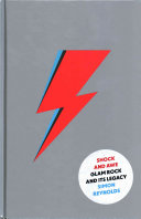 Shock and awe : glam rock and its legacy : from the seventies to the twenty-first century