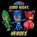 Good Night  Heroes