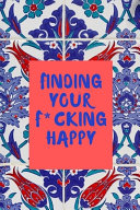 Finding Your F Cking Happy