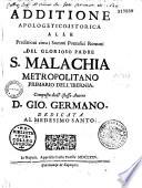 Additione apologetico-istorica alle predittioni circa i sommi pontefici romani del... padre S. Malachia,... composta dall' istesso autore D. Gio. Germano..