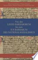 Von den Leges Barbarorum bis zum ius barbarum des Nationalsozialismus