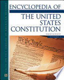Encyclopedia of the United States Constitution