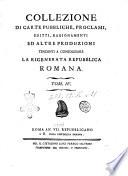 Collezione di carte pubbliche, proclami, editti, ragionamenti ed altre produzioni tendenti a consolidare la rigenerata Repubblica Romana. Tom. 1.[-5.]