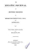 The Asiatic Journal And Monthly Register For British And Foreign India China And Australasia book