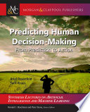 Predicting Human Decision Making