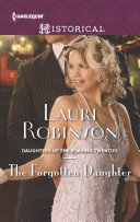 The Forgotten Daughter : odd girl out. while her...