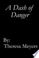 A Dash of Danger