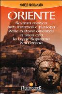 Oriente. Scienza medica, arti marziali e la filosofia delle culture orientali, in linea con la legge suprema dell'ottava