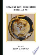 Breaking with Convention in Italian Art