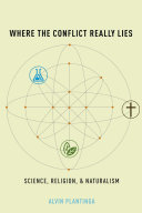 Where the Conflict Really Lies  Science  Religion  and Naturalism Book PDF