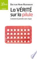 La Vérité Sur La Pilule par Henri Rozenbaum