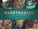 Harryhausen  the Lost Movies Book PDF
