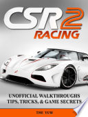 Csr Racing 2 Unofficial Walkthroughs Tips  Tricks    Game Secrets