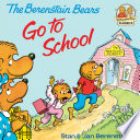The Berenstain Bears Go To School  Read   Listen Edition