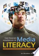 The Praeger Handbook of Media Literacy  2 volumes