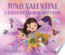 Juno Valentine and the Fantastic Fashion Adventure Book PDF