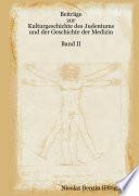 Beiträge zur Kulturgeschichte des Judentums und der Geschichte der Medizin -