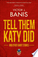Tell Them Katy Did and Other Short Stories
