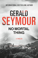 No Mortal Thing : power and mounting suspense, a brilliant portrayal of...
