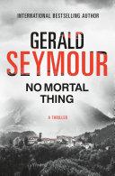 No Mortal Thing : power and mounting suspense, a brilliant portrayal...