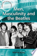 Men  Masculinity and the Beatles