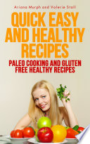 Quick Easy and Healthy Recipes  Paleo Cooking and Gluten Free Healthy Recipes