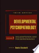 Developmental Psychopathology  Maladaptation and Psychopathology