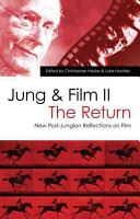 Jung & Film II: The Return : Further Post-Jungian Takes on the Moving Image
