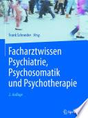 Facharztwissen Psychiatrie  Psychosomatik und Psychotherapie