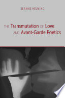 The Transmutation of Love and Avant Garde Poetics