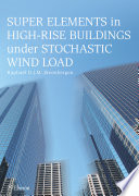 Super Elements In High Rise Buildings Under Stochastic Wind Load book