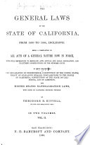 The General Laws of the State of California  from 1850 to 1864  Inclusive