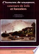 Chansons de voyageurs  coureurs de bois et forestiers