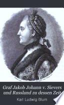 Graf Jakob Johann v. Sievers und Russland zu dessen Zeit