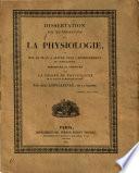 Dissertation sur les généralités de la physiologie, et sur le plan à suivre dans l'enseignement de cette science