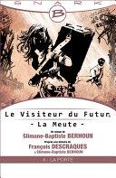 La Porte   Le Visiteur du Futur   La Meute     pisode 4